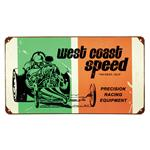 West Coast Speed - Metal Sign