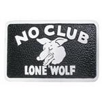 No Club Lone Wolf Car Club Plaque