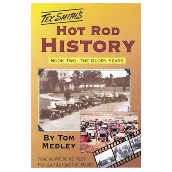 Book - Tex Smiths Hot Rod History-The Glory Years