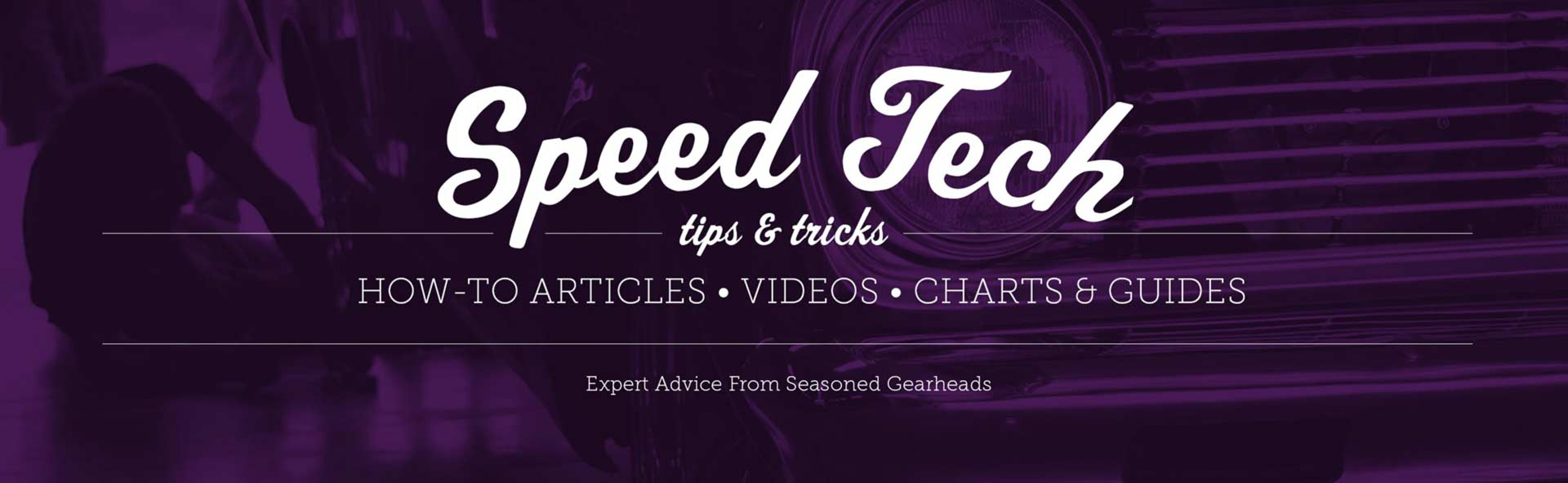 Visit Speed Tech helpul automotive tips and techniques tricks and videos