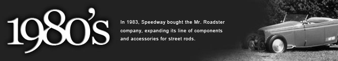 Speedway Motors - 1980's History