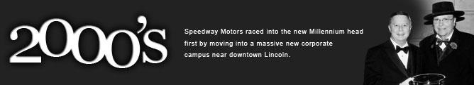 Speedway Motors - 2000's History