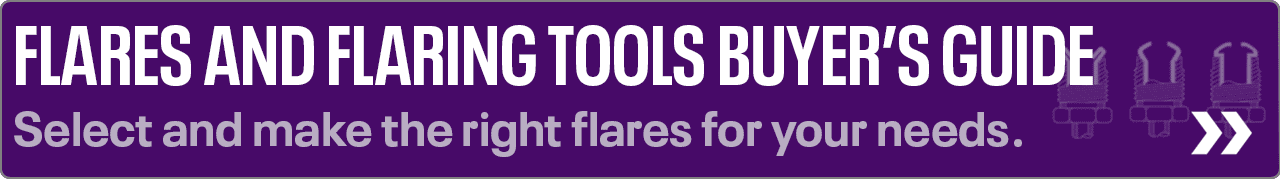 Flares and Flaring Tools Buyer's Guide