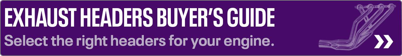 Headers Buyer's Guide