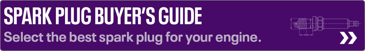Spark Plug Buyers Guide
